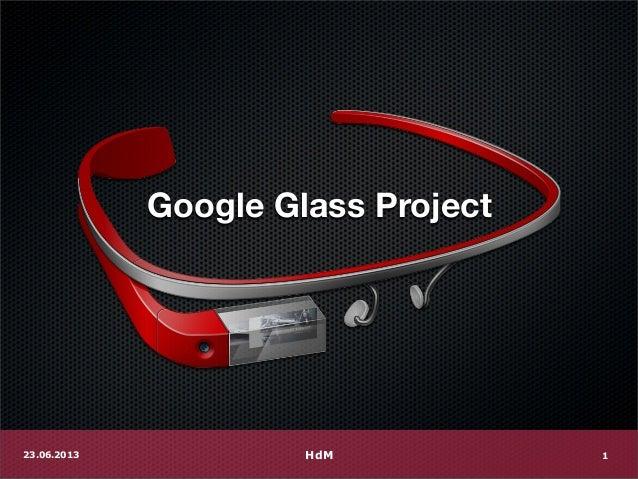 Google Glass ProjectHdM23.06.2013 1