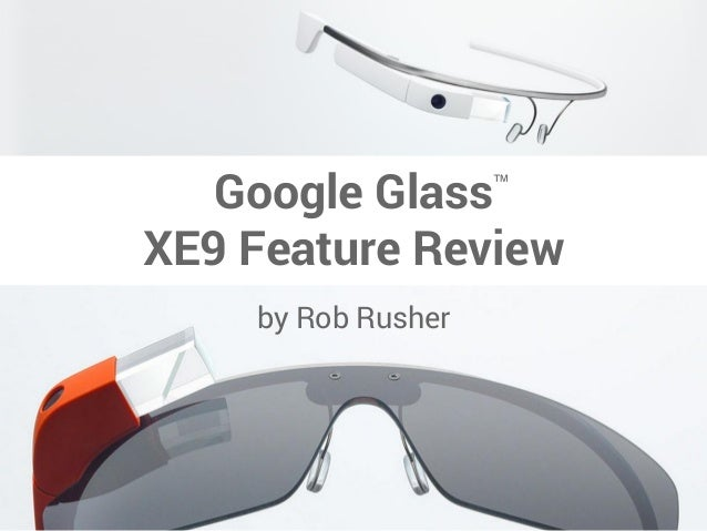 Google Glass XE9 features