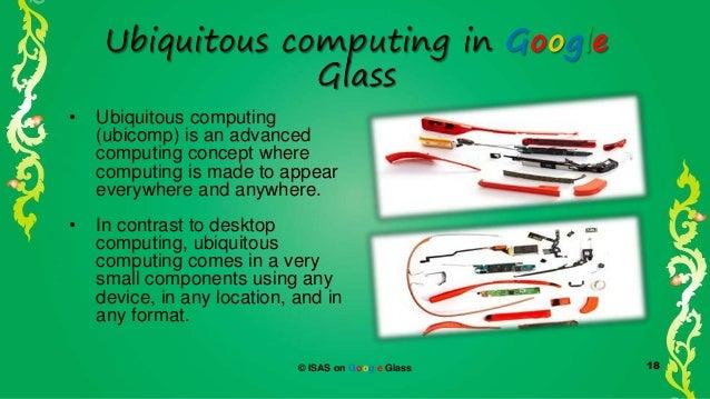 Ubiquitous Computing Applications Ubiquitous Computing in Google