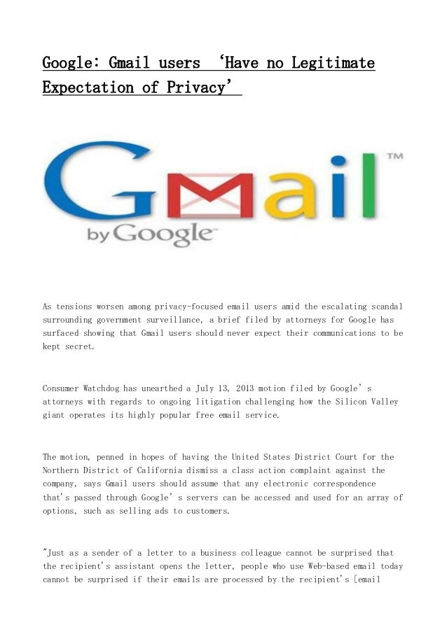 Google: Gmail users 'Have no Legitimate Expectation of Privacy' As tensions worsen among privacy-focused email users amid ...