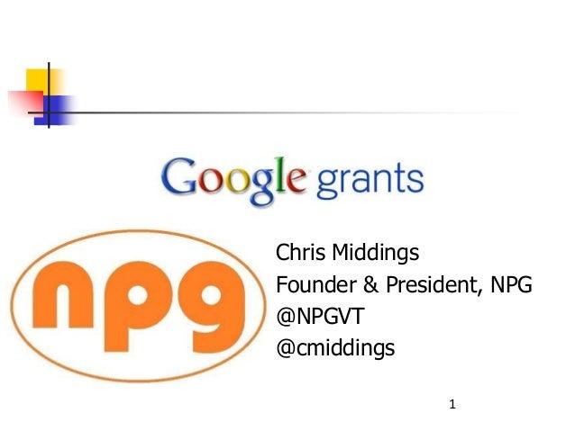 Chris Middings Founder & President, NPG @NPGVT @cmiddings 1