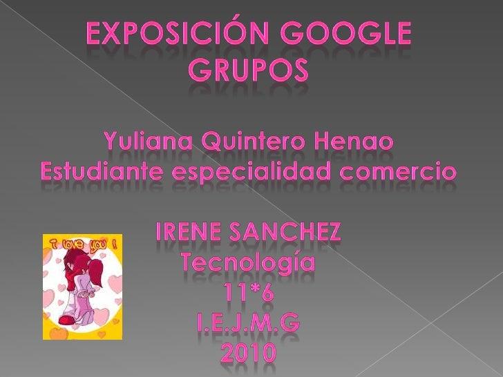 Un grupo de Google es un grupo propiedad de un   usuario que ha sido creado mediante el servicio de   Grupos de Google. Es...