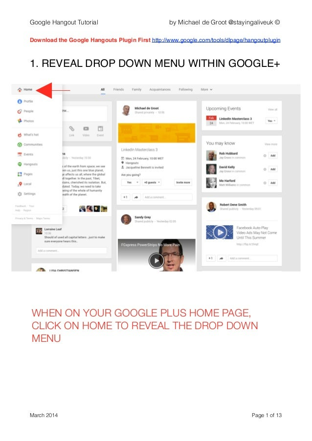 Google Hangout Tutorial by Michael de Groot @stayingaliveuk © ! Download the Google Hangouts Plugin First http://www.googl...