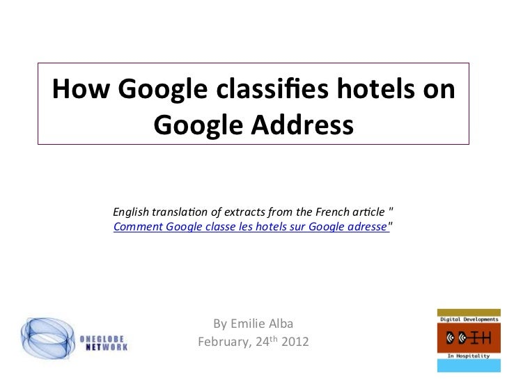 How Google classifies hotels on          Google Address       English transla,on of extracts from t...