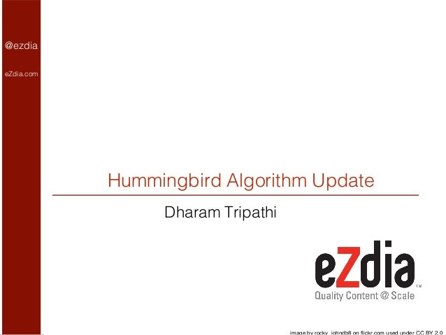 @ezdia eZdia.com  Hummingbird Algorithm Update Dharam Tripathi  @eZdia