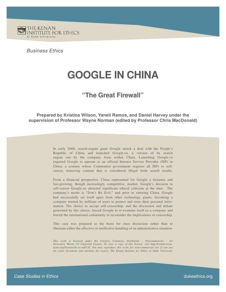 at Duke Universit y           Business Ethics                                       GOOGLE IN CHINA                       ...