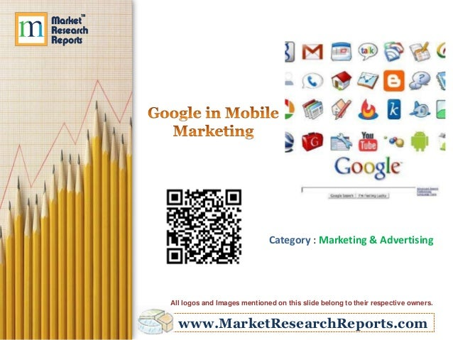 www.MarketResearchReports.com Category : Marketing & Advertising All logos and Images mentioned on this slide belong to th...