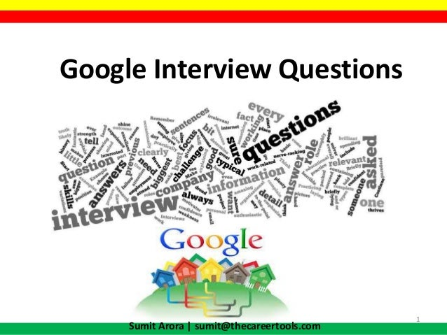 Google Interview Questions www.thecareertools.com 1 Sumit Arora   sumit@thecareertools.com