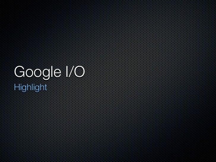 Google I/OHighlight