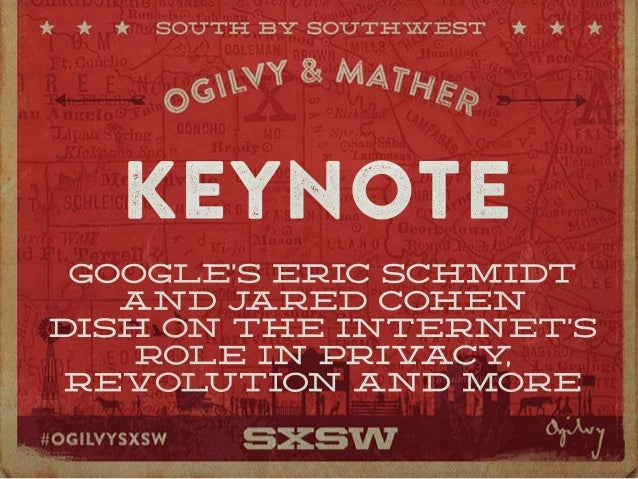 Google's Eric Schmidt and Jared Cohen SXSW 2014 Keynote #SXSW #OgilvySXSW