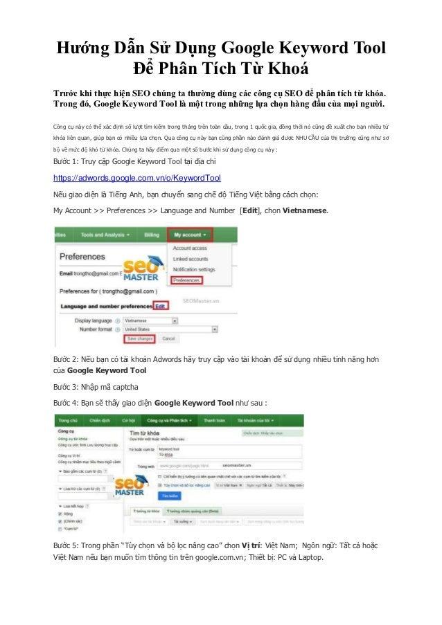 Hướng Dẫn Sử Dụng Google Keyword Tool        Để Phân Tích Từ KhoáTrước khi thực hiện SEO chúng ta thường dùng các công cụ ...