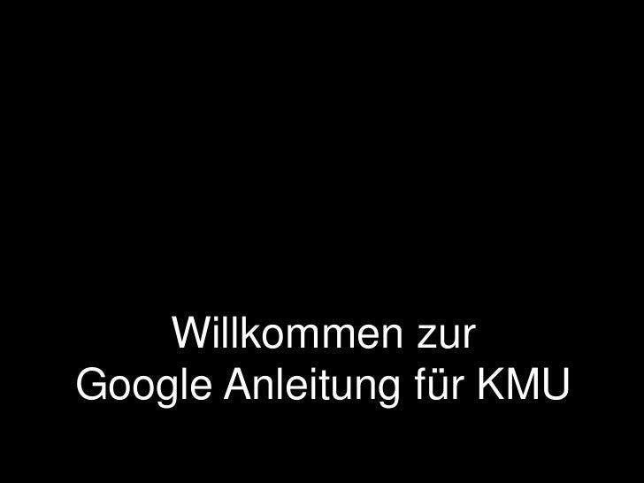 Willkommen zurGoogle Anleitung für KMU