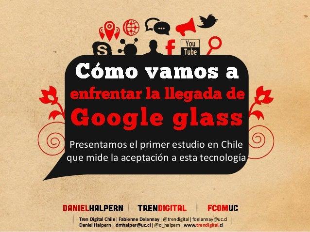 Presentamos el primer estudio en Chileque mide la aceptación a esta tecnologíaTren Digital Chile ǀ Fabienne Delannay ǀ @tr...