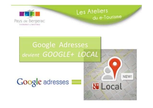 Google Adresses devient GOOGLE+ LOCAL