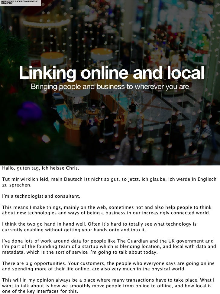 HTTP://WWW.FLICKR.COM/PHOTOS/ RAWHEAD/                  Linking online and local                        Bringing people an...
