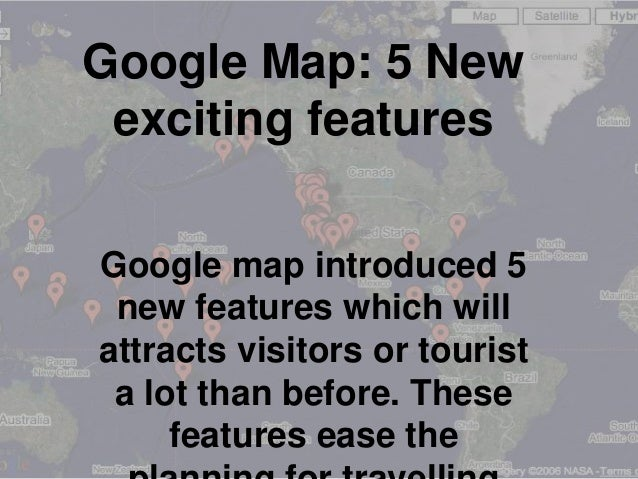 Google Map: 5 New exciting features Google map introduced 5 new features which will attracts visitors or tourist a lot tha...