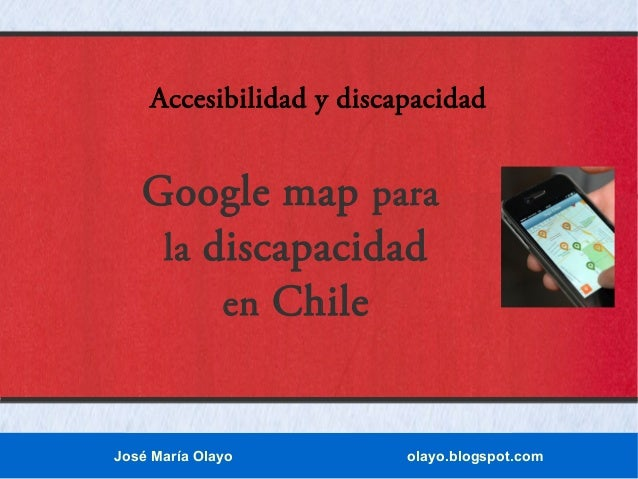 Google map para la discapacidad en chile.