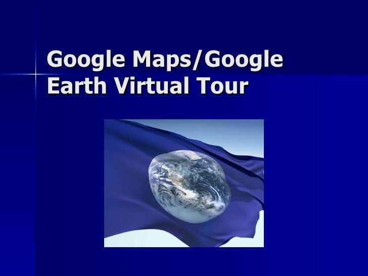 Google Maps/Google Earth Virtual Tour
