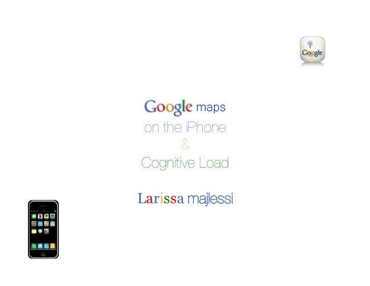 on the iPhone!       &!Cognitive LoadLarissa majlessi