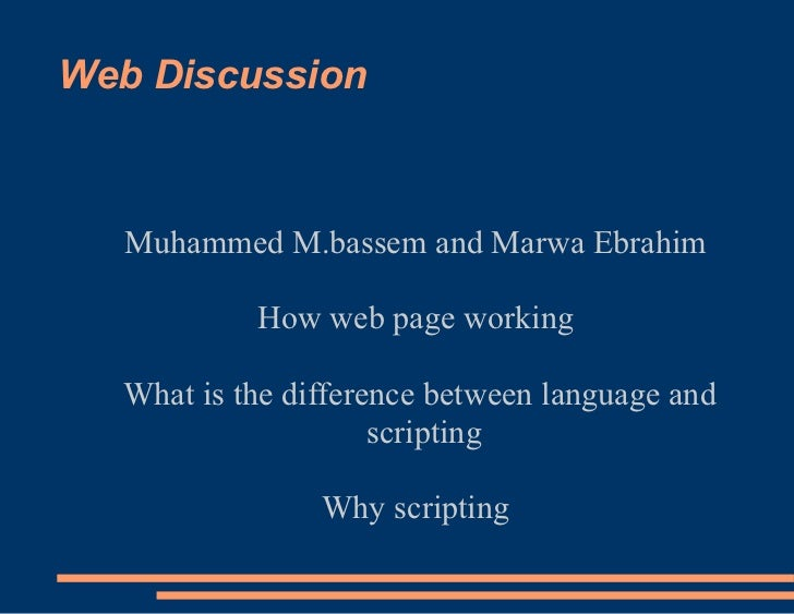 Web Discussion  Muhammed M.bassem and Marwa Ebrahim           How web page working  What is the difference between languag...