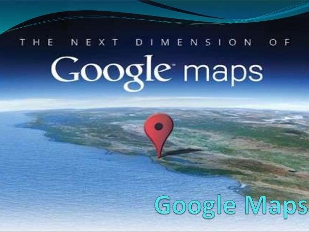 Google Maps É um serviço de pesquisa e visualização de mapas e imagens de satélite da Terra gratuito na web fornecido e de...