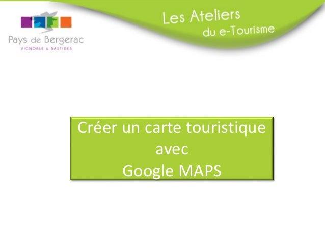 Créer un carte touristique avec Google MAPS