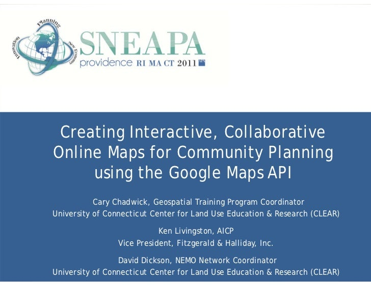 Creating Interactive, CollaborativeOnline Maps for Community Planning     using the Google Maps API           Cary Chadwic...