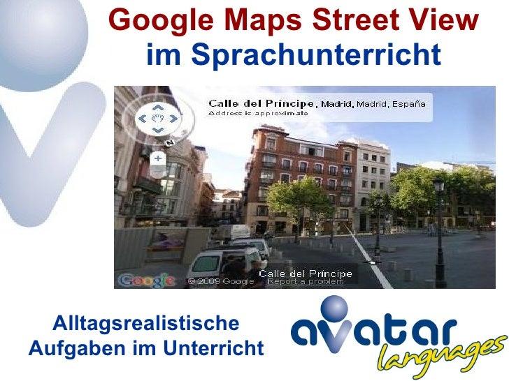 im Sprachunterricht Google Maps Street View Alltagsrealistische Aufgaben im Unterricht