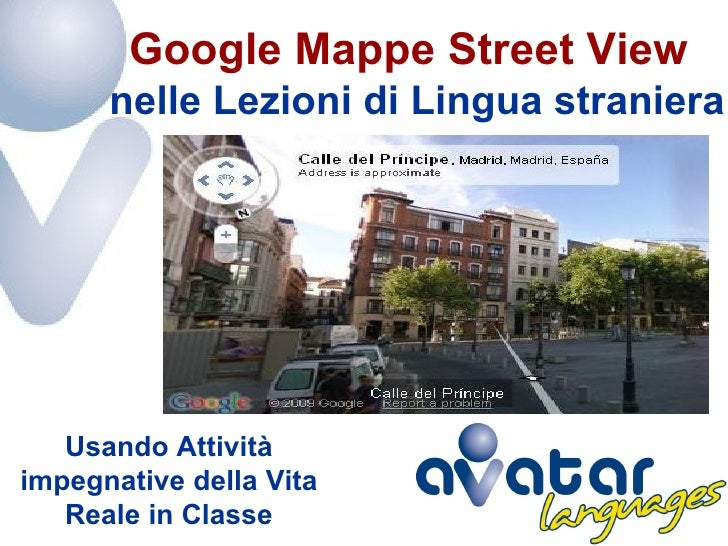 Google Mappe Street View       nelle Lezioni di Lingua straniera        Usando Attività impegnative della Vita    Reale in...