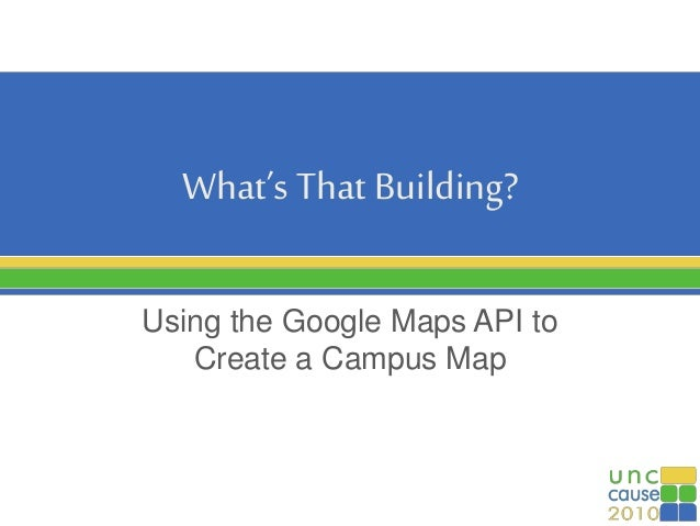 What's That Building? Using the Google Maps API to Create a Campus Map