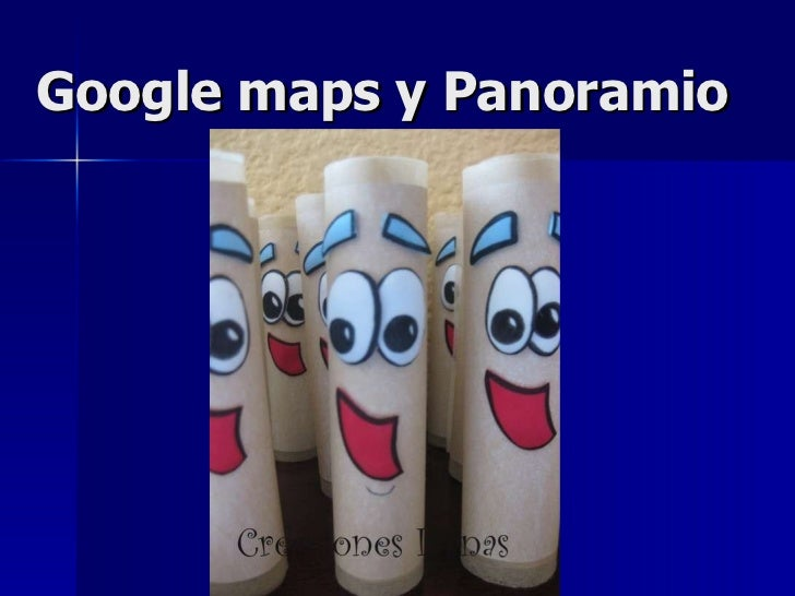 Google maps y Panoramio
