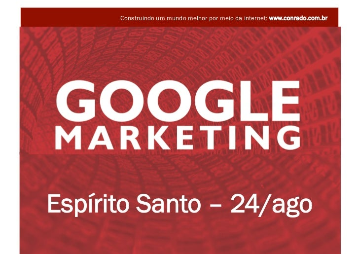 Palestra Google Marketing - 24ago2010 - Marketing Digital - Vitória/ES