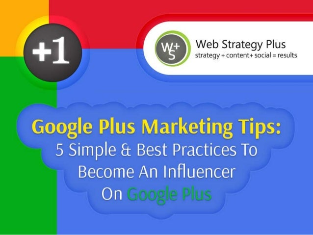 Google+ Tips: 5 Simple & Best Practices To Become Influencer On Google Plus