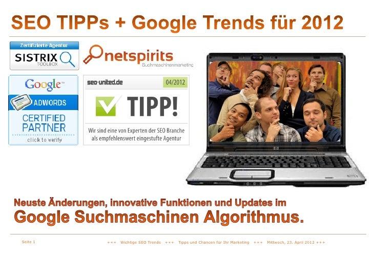 Seite 1   +++   Wichtige SEO Trends   +++   Tipps und Chancen für Ihr Marketing   +++   Mittwoch, 23. April 2012 +++