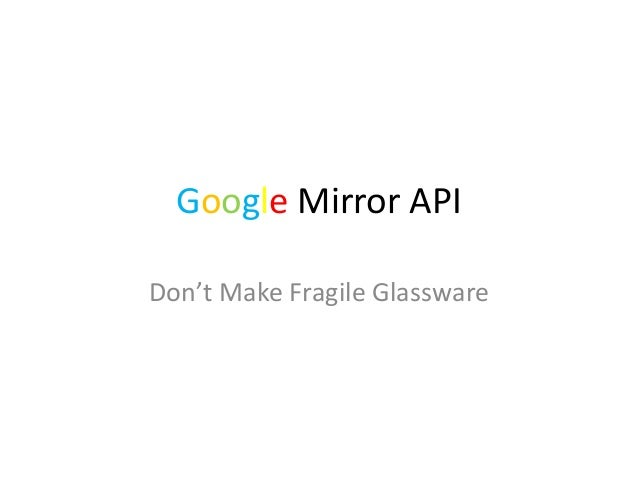 Google Mirror API Don't Make Fragile Glassware
