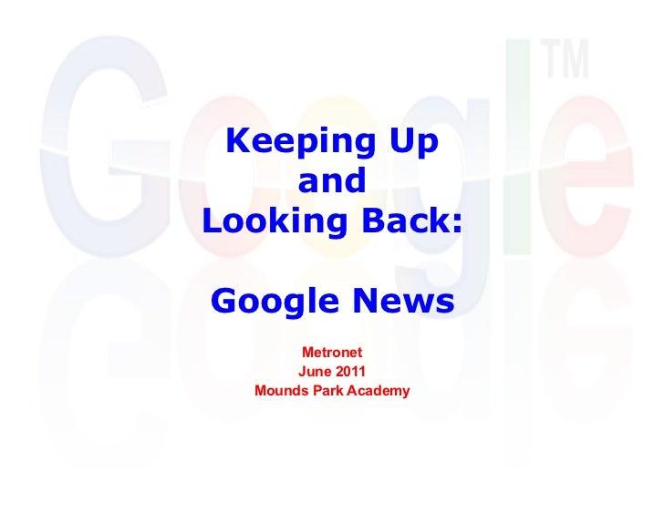 Keeping Up     andLooking Back:Google News        Metronet       June 2011  Mounds Park Academy