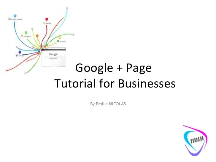 Google + Page  Tutorial for Businesses By Emilie NICOLAS
