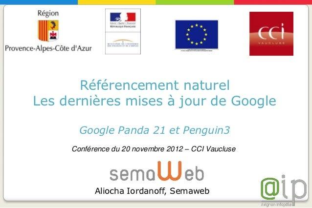 Référencement naturelLes dernières mises à jour de Google       Google Panda 21 et Penguin3     Conférence du 20 novembre ...