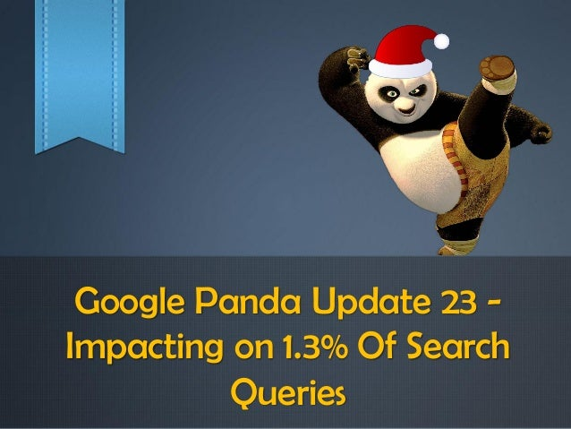 Google Panda Update 23 - Impacting on 1.3% Of Search Queries
