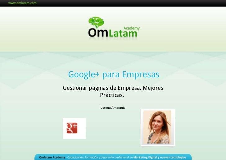 Google+ para Empresas Gestionar páginas de Empresa. Mejores Prácticas.   Lorena Amarante