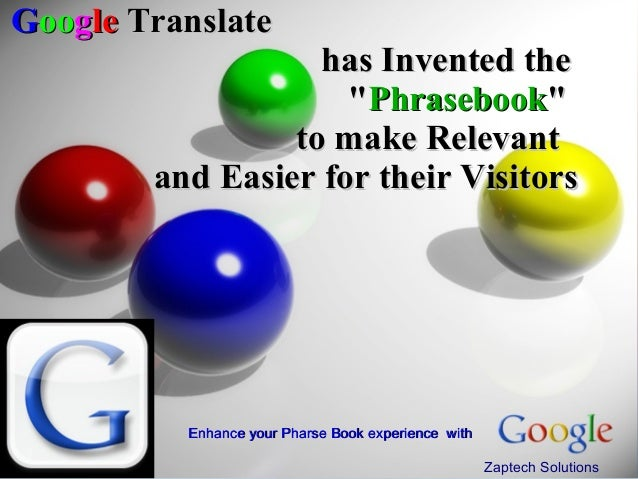 "Google Translate                   has Invented the                     ""Phrasebook""                 to make Relevant     ..."