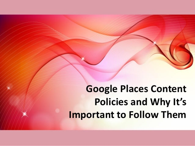 Google Places Content Policies and Why Its Important To Follow Them