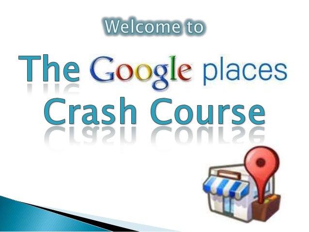 Google Places Optimization Crash Course