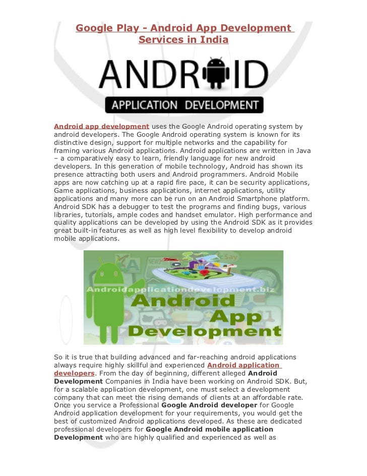 Google Play - Android App Development                 Services in IndiaAndroid app development uses the Google Android ope...