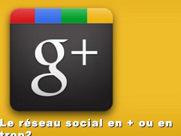 Le réseau social en + ou en trop?