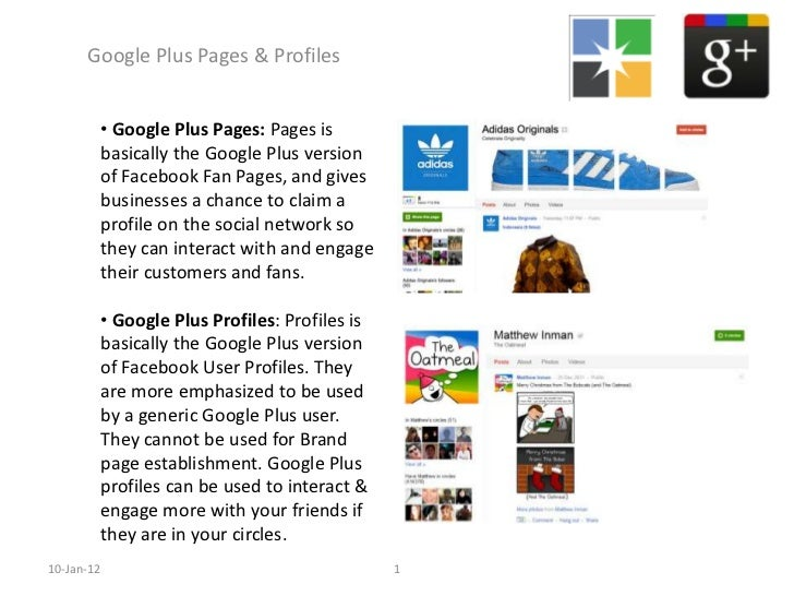 Google Plus Pages & Profiles            • Google Plus Pages: Pages is            basically the Google Plus version        ...