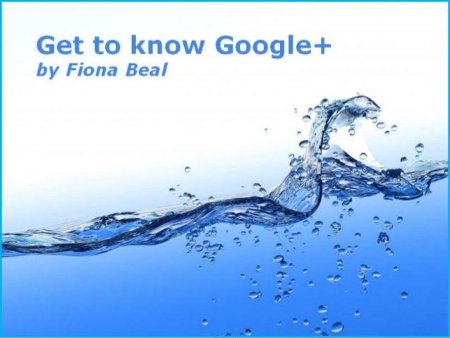 Get to know Google plus!