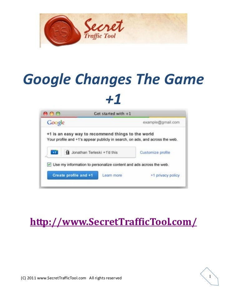 Google Changes The Game           +1    http://www.SecretTrafficTool.com/(C) 2011 www.SecretTrafficTool.com All rights res...