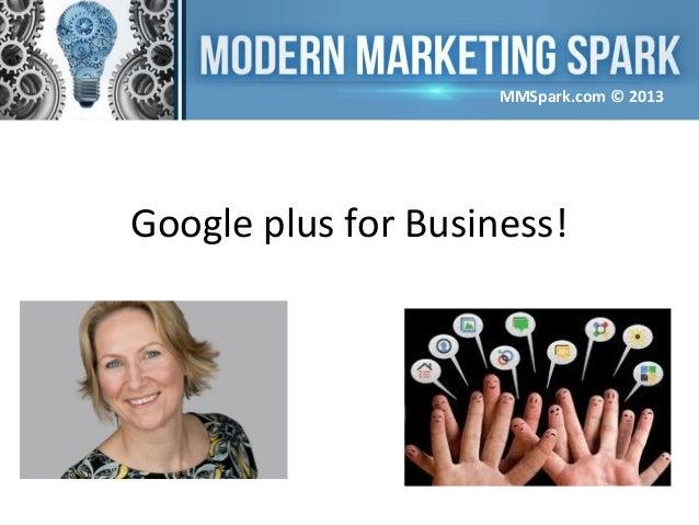 MMSpark.com © 2013  Google plus for Business!