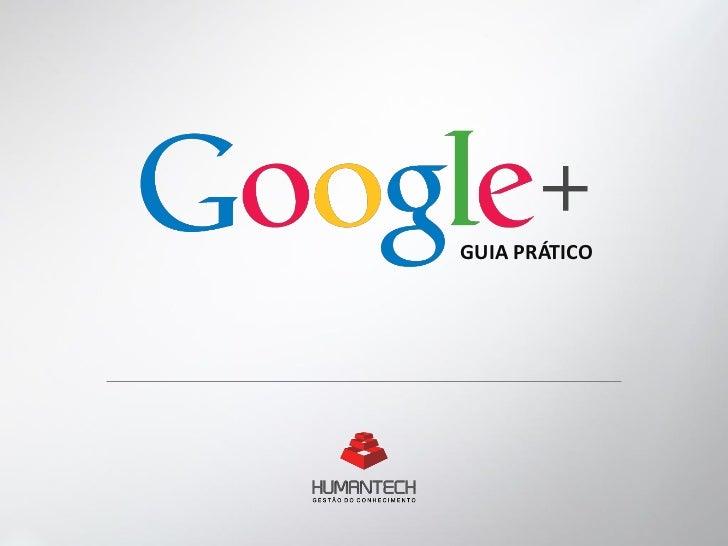 Google Plus - Guia Prático Humantech